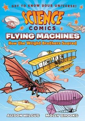 Science Comics: Flying Machines by Alison Wilgus