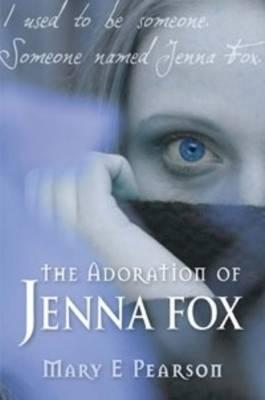 Adoration of Jenna Fox by Mary E Pearson