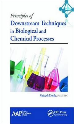 Principles of Downstream Techniques in Biological and Chemical Processes by Mukesh Doble