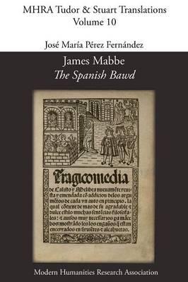 James Mabbe, 'The Spanish Bawd' by Jose Maria Perez Fernandez