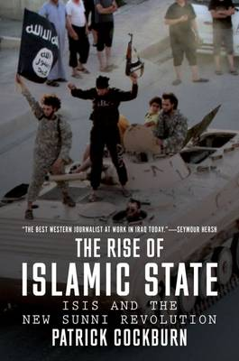 The Rise of Islamic State by Patrick Cockburn