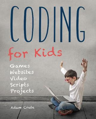 Coding for Kids (Updated for 2017-2018) book