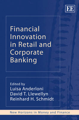 Financial Innovation in Retail and Corporate Banking by Luisa Anderloni