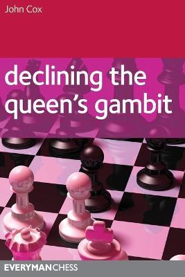 Declining the Queen's Gambit by John Cox