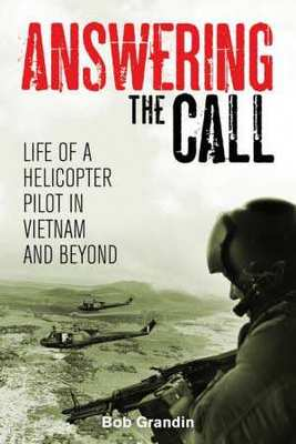 Answering the Call: Life of a Helicopter Pilot in Vietnam book