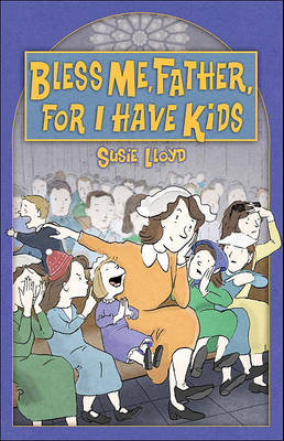 Bless Me, Father, for I Have Kids book
