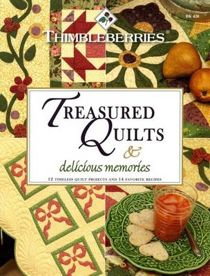 Thimbleberries Treasured Quilts & Delicious Memories by Lynette Jensen