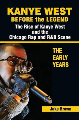 Kanye West Before the Legend by Jake Brown