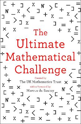 The Ultimate Mathematical Challenge: Over 365 puzzles to test your wits and excite your mind by The UK Mathematics Trust