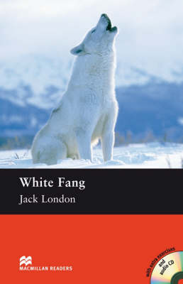 White Fang White Fang Elementary Level by Jack London