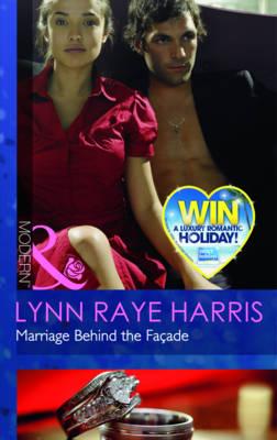 Marriage Behind The Facade by Lynn Raye Harris