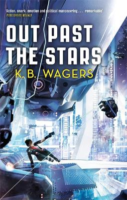 Out Past The Stars: The Farian War, Book 3 by K. B. Wagers