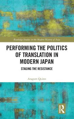 Performing the Politics of Translation in Modern Japan: Staging the Resistance book