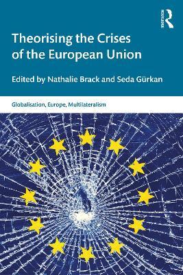 Theorising the Crises of the European Union book