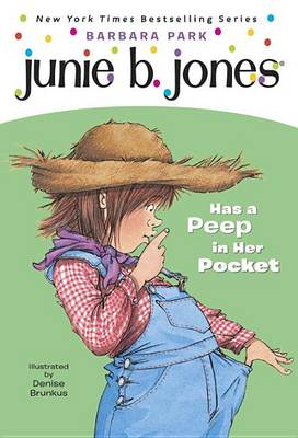 Junie B. Jones #15: Junie B. Jones Has a Peep in Her Pocket by Barbara Park
