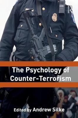 The Psychology of Counter-Terrorism by Andrew Silke
