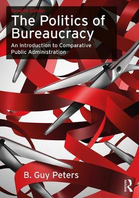 Politics of Bureaucracy by B. Guy Peters