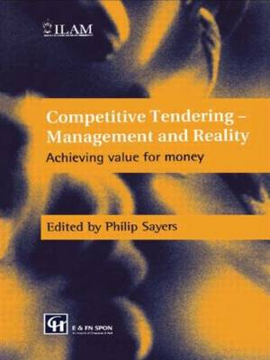 Competitive Tendering - Management and Reality by Philip Sayers