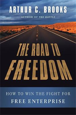 Road to Freedom by Arthur Brooks