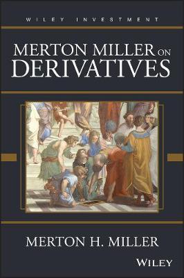 Merton Miller on Derivatives by Merton H. Miller