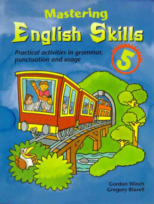 Mastering English Skills 5: Practical Activities in Grammar, Punctuation and Usage: Practical Activities in Grammar, Punctuation and Usage by Gordon Winch
