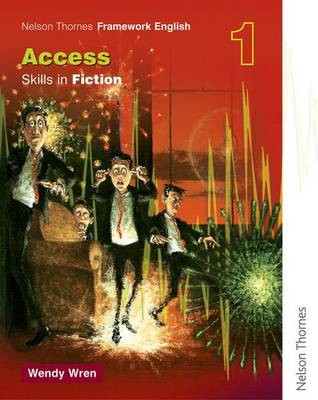 Nelson Thornes Framework English Access - Skills in Fiction 1 by Wendy Wren
