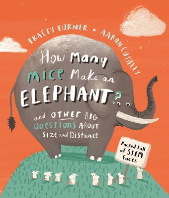 How Many Mice Make An Elephant?: And Other Big Questions about Size and Distance by Tracey Turner