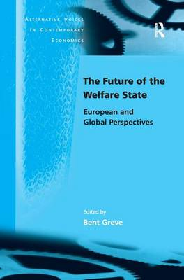 The Future of the Welfare State: European and Global Perspectives by Professor Bent Greve