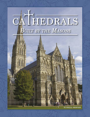 Cathedrals Built by the Masons by Russell Herner