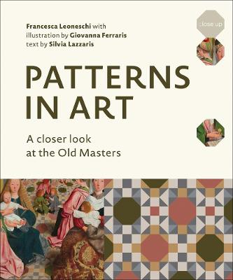 Patterns in Art: A Closer Look at the Old Masters by Francesca Leoneschi