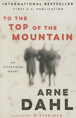 To the Top of the Mountain by Arne Dahl