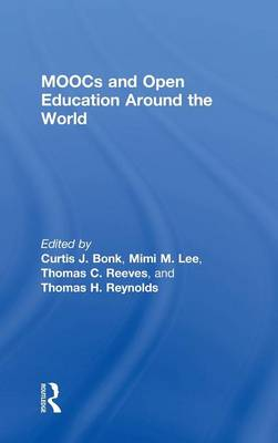 MOOCs and Open Education Around the World by Curtis Jay Bonk