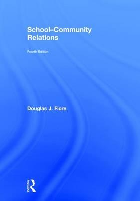 School-Community Relations by Douglas J. Fiore