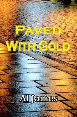 Paved with Gold by Al James