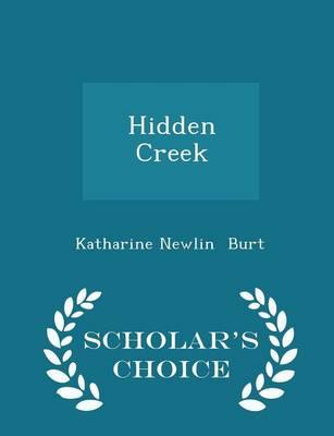 Hidden Creek - Scholar's Choice Edition by Katharine Newlin Burt