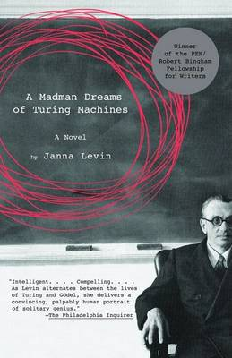 Madman Dreams of Turing Machines by Janna Levin