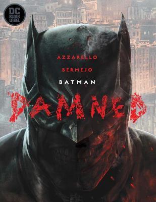 Batman: Damned by Brian Azzarello