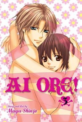 Ai Ore!, Vol. 3 by Mayu Shinjo