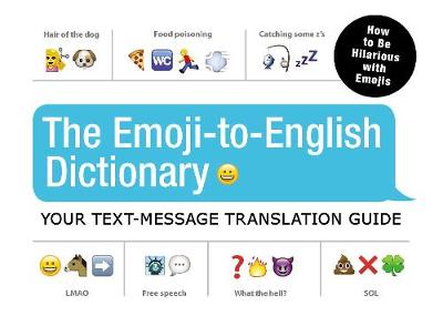The Emoji-To-English Dictionary by Adams Media