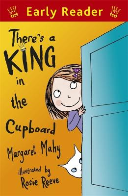 Early Reader: There's a King in the Cupboard by Margaret Mahy