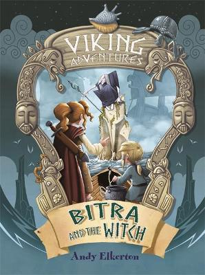 Viking Adventures: Bitra and the Witch by Andy Elkerton