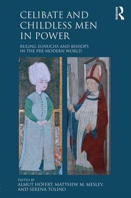 Celibate and Childless Men in Power by Almut Hoefert