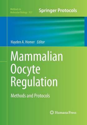Mammalian Oocyte Regulation by Hayden A. Homer