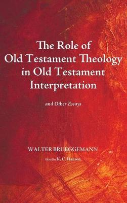 Role of Old Testament Theology in Old Testament Interpretation by Walter Brueggemann