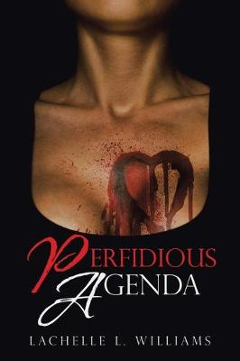 Perfidious Agenda by Lachelle L Williams