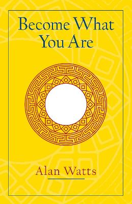Become What You Are by Alan W. Watts