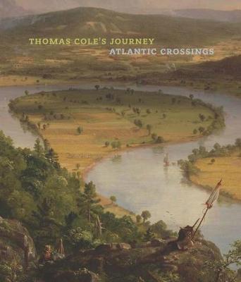 Thomas Cole`s Journey - Atlantic Crossings book