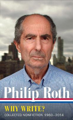 Philip Roth: Why Write? Collected Nonfiction 1960-2013 book