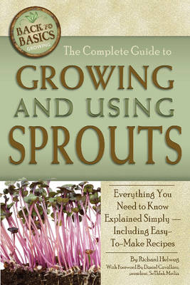 Complete Guide to Growing & Using Sprouts by Richard Helweg