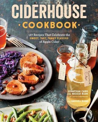 Ciderhouse Cookbook by Jonathan Carr